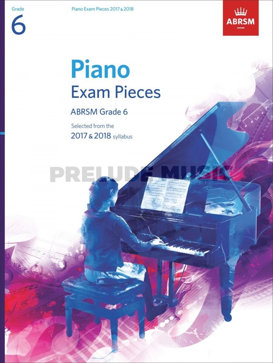 ABRSM Piano Exam Pieces 2017 & 2018 Grade 6