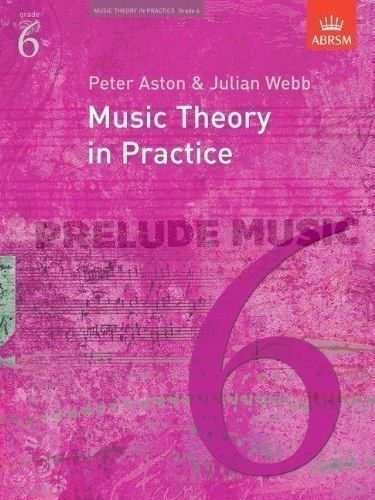Music Theory In Practice - Grade 6