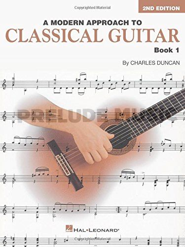 A Modern Approach to Classical Guitar � 2nd Edition Book 1