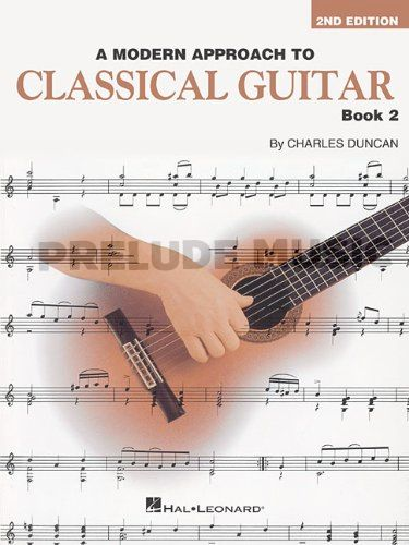 A Modern Approach to Classical Guitar � 2nd Edition Book 2