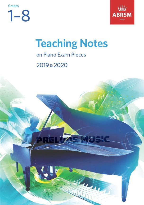Teaching Notes on Piano Exam Pieces 2019 & 2020, Grades 1-8